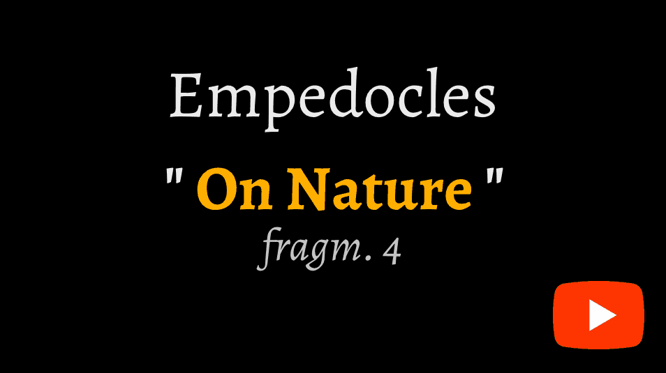 video reciatation of Empedocles' 'on Nature' fragment 4 on YouTube