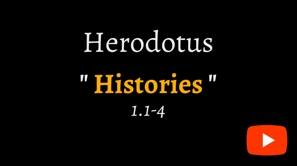 watch video of the Histories of Herodotus, book 1, chapters 1 to 4 on YouTube