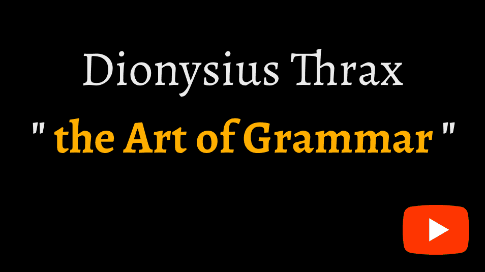 video sample of Dionysius Thraix's Art of Grammar on YouTube